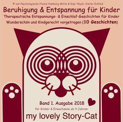 """""""MY LOVELY STORY-CAT"""" / BERUHIGUNG & ENTSPANNUNG FÜR KINDER / Therapeutische Entspannungs- & Einschlaf-Geschichten für Kinder / Wunderschön und kindgerecht vorgetragen (10 Geschichten / … mehr als 1 Stunde Hörspass!) von Eisfeld,  Dr. Dieter"""