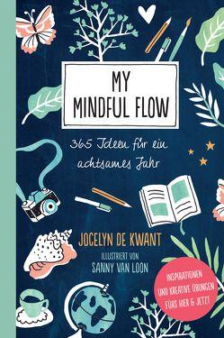 My Mindful Flow von de Kwant,  Jocelyn, Lichtner,  Gabriele, van Loon,  Sanny