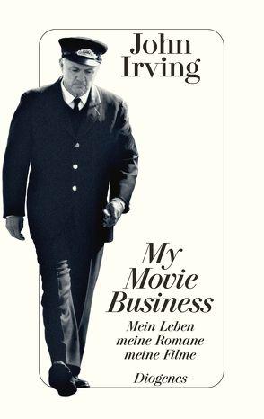 My Movie Business von Irving,  John, Rumler,  Irene