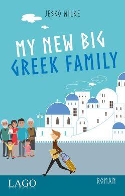 My New Big Greek Family von Wilke,  Jesko