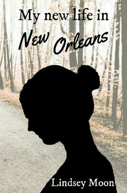 My new life / My new life in New Orleans von Moon,  Lindsey