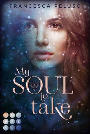 My Soul to Take (»Shadow Wish«-Reihe 1) von Peluso,  Francesca