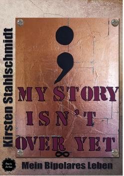 my story isn`t over yet von Stahlschmidt,  Kirsten