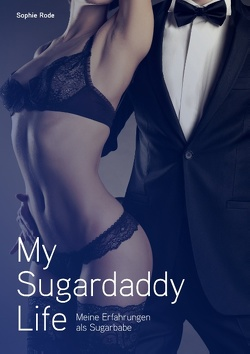 My Sugardaddy Life von Rode,  Sophie