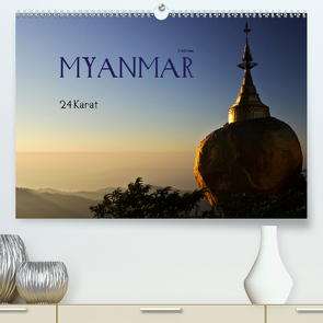 Myanmar – 24 Karat (Premium, hochwertiger DIN A2 Wandkalender 2021, Kunstdruck in Hochglanz) von boeTtchEr,  U