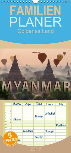 MYANMAR Goldenes Land – Familienplaner hoch (Wandkalender 2019 , 21 cm x 45 cm, hoch) von BuddhaART
