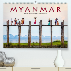 Myanmar – Reise durch das alte Burma (Premium, hochwertiger DIN A2 Wandkalender 2020, Kunstdruck in Hochglanz) von Benninghofen,  Jens