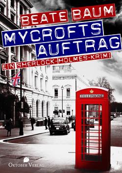 Mycrofts Auftrag von Baum,  Beate