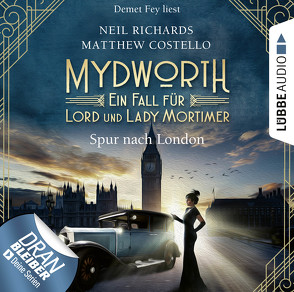 Mydworth – Folge 03: Spur nach London von Costello,  Matthew, Fey,  Demet, Richards,  Neil