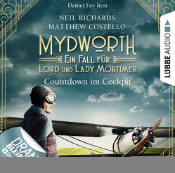 Mydworth – Folge 06: Countdown im Cockpit von Costello,  Matthew, Fey,  Demet, Richards,  Neil, Schilasky,  Sabine