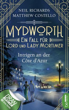 Mydworth – Intrigen an der Côte d'Azur von Costello,  Matthew, Richards,  Neil, Schilasky,  Sabine