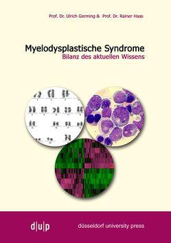 Myelodysplastiche Syndrome von Germing,  Ulrich, Haas,  Rainer