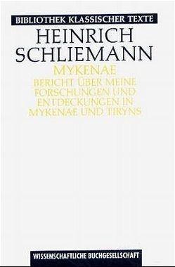 Mykenae von Meyer,  Ernst, Schliemann,  Heinrich