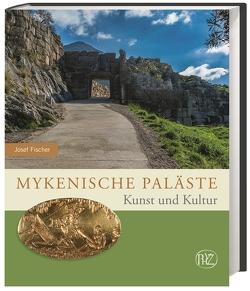 Mykenische Paläste von Fischer,  Josef