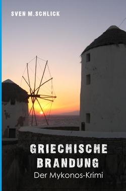 Mykonos-Krimi / Griechische Brandung von Schlick,  Sven M.
