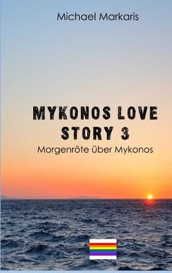 Mykonos Love Story 3 von Markaris,  Michael