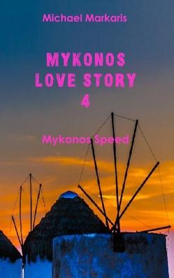 Mykonos Love Story 4 von Markaris,  Michael