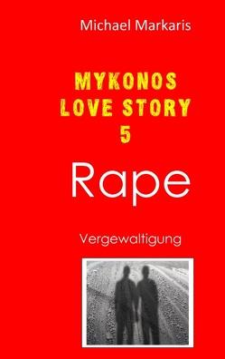 Mykonos Love Story 5 – Rape von Markaris,  Michael