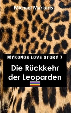 Mykonos Love Story 7 – Die Rückkehr der Leoparden von Markaris,  Michael