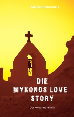 Mykonos Love Story von Markaris,  Michael