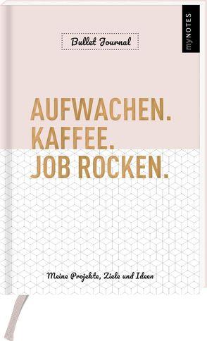 myNOTES Aufwachen. Kaffee. Job rocken. Bullet Journal. Meine Projekte, Ziele und Ideen von Weuffel,  Vanessa