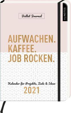 myNOTES Buchkalender DIN A5 Aufwachen. Kaffee. Job rocken. Bullet Journal Kalender 2021 von Weuffel,  Vanessa