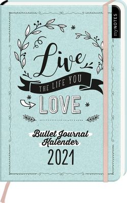 myNOTES Buchkalender DIN A5 Live the life you love Bullet Journal Kalender 2021 von Enders,  Marielle