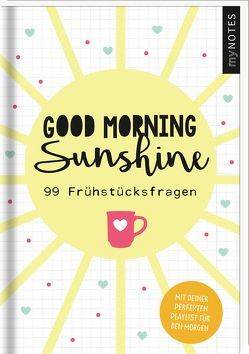 myNOTES Good morning sunshine von Weuffel,  Vanessa