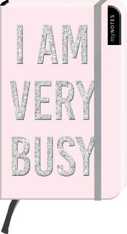myNOTES I AM VERY BUSY – Notizbuch im Pocketformat für Träume, Pläne und Ideen