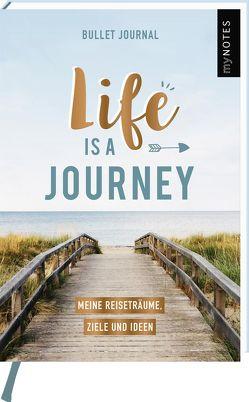 myNOTES Mini Bullet Journal Life is a journey! Meine Reiseträume, Ziele und Ideen