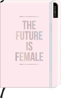 myNOTES The future is female – Notizbuch im Mediumformat für Träume, Pläne und Ideen