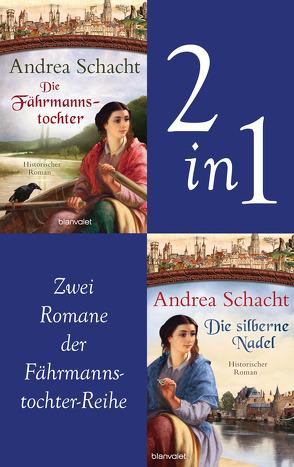 Myntha, die Fährmannstochter Band 1 und 2: Die Fährmannstochter / Die silberne Nadel von Schacht,  Andrea