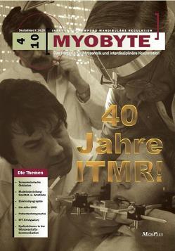 MYOBYTE 4-10: Ausgabe zum 40. ITMR Juiläum von Fröhlich,  Gerhard, Hülse,  Manfred, Losert-Bruggner,  Brigitte, Plaster,  Udo, Rother,  Robert, Schöttl,  Rainer, Shewman,  Todd
