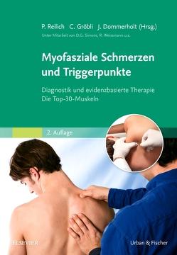 Myofasziale Schmerzen und Triggerpunkte von Dommerholt,  Jan, Gröbli,  Christian, Reilich,  Peter