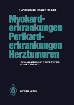 Myokarderkrankungen Perikarderkrankungen Herztumoren von Just,  H., Just,  Hansjörg, Kaindl,  F., Kasper,  W., Kochsiek,  K., Kuhn,  H., Maisch,  B., Meinertz,  T., Meinertz,  Thomas, Ruser,  H.R., Schanzenbächer,  P., Schölmerich,  P., Schölmerich,  Paul, Scholz,  H, Slanina,  J., Theile,  U., Zilcher,  H.