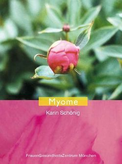 Myome von Kerber,  Brigitta, Schönig,  Karin