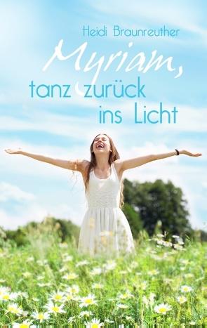 Myriam, tanz zurück ins Licht von Braunreuther,  Heidi