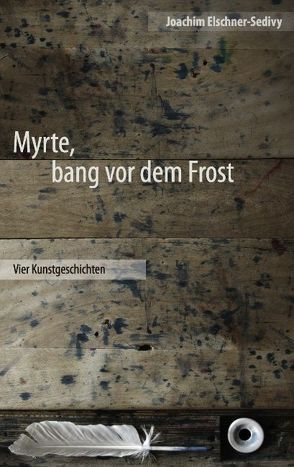 Myrte, bang vor dem Frost von Elschner-Sedivy,  Joachim