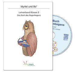 """""""Myrtel und Bo"""" – Das Buch des Regenbogens – Lehrerband Klasse 2"""