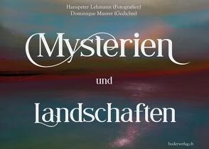 Mysterien und Landschaften von Lehmann,  Hanspeter, Maurer,  Dominique