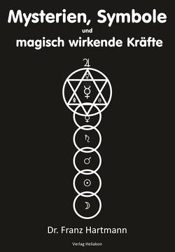 Mysterien, Symbole und magisch wirkende Kräfte von Hartmann,  Franz