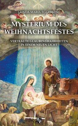 Mysterium des Weihnachtsfestes von Eggerking,  Gunda Maria