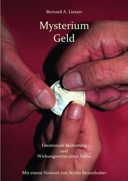Mysterium Geld von Lietaer,  Bernard