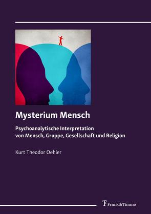 Mysterium Mensch von Oehler,  Kurt Theodor