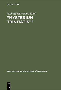 """Mysterium trinitatis""? von Murrmann-Kahl,  Michael"
