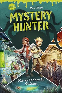 Mystery Hunter (1). Die kriechende Gefahr von Ach,  Philipp, Held,  Max
