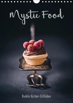 Mystic Food Dunkle Küchen-Stillleben (Wandkalender 2019 DIN A4 hoch) von Sieg,  Heike