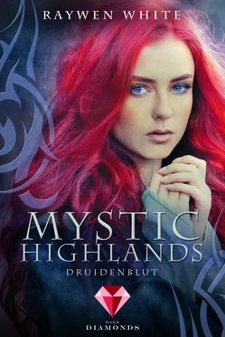 Mystic Highlands 1: Druidenblut von White,  Raywen