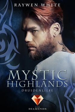 Mystic Highlands 2: Druidenliebe von White,  Raywen