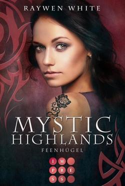 Mystic Highlands 5: Feenhügel von White,  Raywen